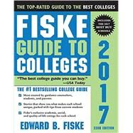 Fiske Guide to Colleges 2017 by Fiske, Edward B., 9781402260674
