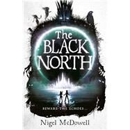 The Black North by Mcdowell, Nigel, 9781471400674