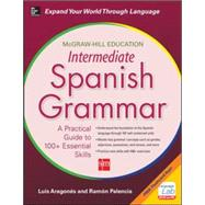 McGraw-Hill Education Intermediate Spanish Grammar by Aragones, Luis; Palencia, Ramon, 9780071840675