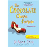 The Chocolate Clown Corpse by Carl, Joanna, 9780451240675