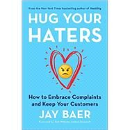 Hug Your Haters by Baer, Jay, 9781101980675