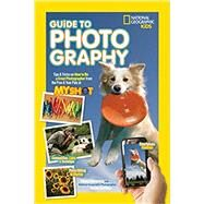 National Geographic Kids Guide to Photography by HONOVICH, NANCYGRIFFITHS, ANNIE, 9781426320675