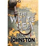 The White Sea by Johnston, Paul, 9781780290676