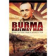 Burma Railway Man by Steel, Charles, 9781783400676