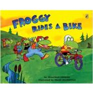 Froggy Rides a Bike by London, Jonathan; Remkiewicz, Frank, 9780142410677