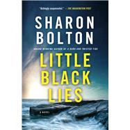 Little Black Lies A Novel by Bolton, Sharon, 9781250080677