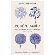 Rubén Darío, Del Símbolo a la Realidad, Obra Selecta / Rubén Darío, From the Symbol To Reality, Selected Works by Dario, Ruben, 9788420420677