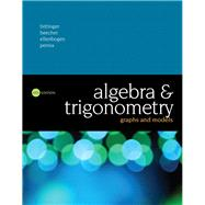 Algebra and Trigonometry Graphs and Models Plus MyLab Math with Pearson eText -- Access Card Package by Bittinger, Marvin L.; Beecher, Judith A.; Ellenbogen, David J.; Penna, Judith A., 9780134270678