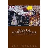 White Aborigines: Identity Politics in Australian Art by Ian McLean, 9780521120678