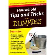 Household Tips and Tricks for Dummies : Amazing Techniques for Cleaning and More! by Unknown, 9780983010678