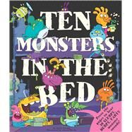 Ten Monsters in the Bed by Cotton, Katie; Blecha, Aaron, 9781499800678