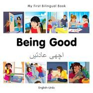 Being Good: English-Urdu by Milet Publishing, 9781785080678