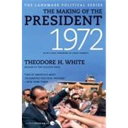 The Making of the President 1972 by White, Theodore H., 9780061900679