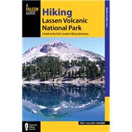 Hiking Lassen Volcanic National Park, 2nd A Guide to the Park's Greatest Hiking Adventures by Salcedo-Chourre, Tracy, 9780762780679