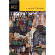 Logotherapy by Ngugi, Mukoma wa, 9780803290679