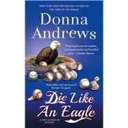 Die Like an Eagle A Meg Langslow Mystery by Andrews, Donna, 9781250130679