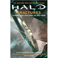 Fractures Extraordinary Tales from the Halo Canon by Various, 9781501140679