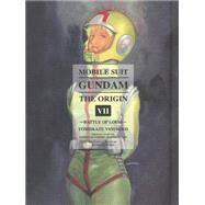 Mobile Suit Gundam: THE ORIGIN, Volume 7 by YASUHIKO, YOSHIKAZUTOMINO, YOSHIYUKI, 9781939130679