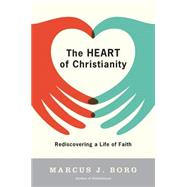 The Heart of Christianity by Borg, Marcus J., 9780060730680