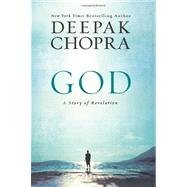 God : A Story of Revelation by Chopra, Deepak, 9780062020680