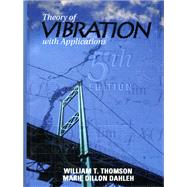 Theory of Vibrations With Applications by Thomson, William T.; Dahleh, Marie Dillon, 9780136510680