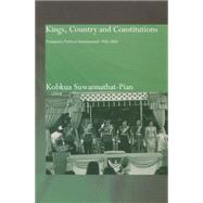 Kings, Country and Constitutions: Thailand's Political Development 1932-2000 by Suwannathat-Pian,Kobkua, 9781138010680