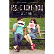 P.S. I Like You by West, Kasie, 9781338160680