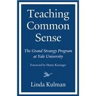 Teaching Common Sense by Kulman, Linda; Kissinger, Henry, 9781632260680