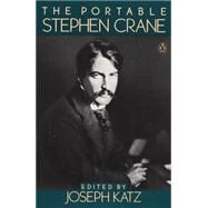 The Portable Stephen Crane by Crane, Stephen; Katz, Joseph, 9780140150681