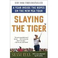 Slaying the Tiger by Ryan, Shane, 9780553390681