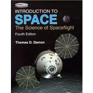 Introduction to Space : The Science of Spaceflight by Damon, Thomas D., 9780894640681