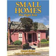 Small Homes: The Right Size by Kahn, Lloyd, 9780936070681