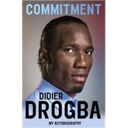 Commitment by Drogba, Didier, 9781473620681