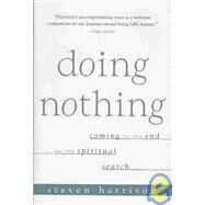 Doing Nothing Coming to the End of the Spiritual Search by Harrison, Steven, 9781591810681