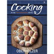 Cooking in the Photographer's House by Oberholzer, Lynn; Oberholzer, Obie, 9781431410682