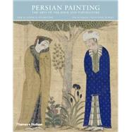 Persian Painting: The Arts of the Book and Portraiture by Adamova, Adel T.; Bayani, Manijeh, 9780500970683