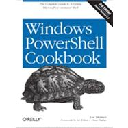 Windows PowerShell Cookbook : The Complete Guide to Scripting Microsoft's Command Shell by Holmes, Lee, 9781449320683
