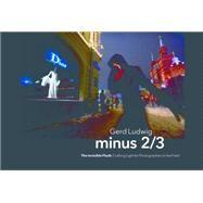 Minus 2/3 by Ludwig, Gerd, 9781681980683