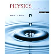 Physics for Scientists and Engineers A Strategic Approach, Vol. 1 (Chs 1-21) by Knight, Randall D., (Professor Emeritus), 9780134110684