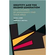 Identity and the Second Generation by Nibbs, Faith G.; Brettell, Caroline B., 9780826520685