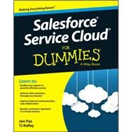 Salesforce Service Cloud for Dummies by Paz, Jon; Kelley, T. J., 9781119010685