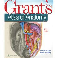 Grant's Atlas of Anatomy by Agur, Anne M. R.; Dalley, Arthur F., 9781469890685