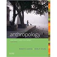 Anthropology What Does it Mean to Be Human? by Lavenda, Robert H.; Schultz, Emily A., 9780190840686