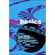 Blues: The Basics by Weissman; Dick, 9780415970686