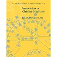 Innovation in Chinese Medicine by Edited by Elisabeth Hsu, 9780521800686