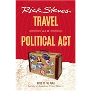 Rick Steves Travel as a Political Act by Steves, Rick, 9781631210686