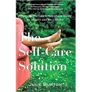 The Self-care Solution by Burton, Julie, 9781631520686