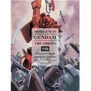 Mobile Suit Gundam: THE ORIGIN, Volume 8 by YASUHIKO, YOSHIKAZUTOMINO, YOSHIYUKI, 9781939130686