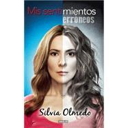 Mis sentimientos err�neos / My erroneous feelings by Olmedo, Silvia, 9786071130686