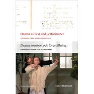 Drama As Text and Performance / Drama som text och forestallning by Tornqvist, Egil, 9789085550686